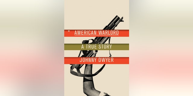 """This photo provided by Alfred A. Knopf shows the book cover of """"American Warlord, """" by Johnny Dwyer. (Alfred A. Knopf via AP)"""