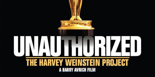 """A poster for Barry Avrich's new film """"Unauthorized: The Harvey Weinstein Project."""""""