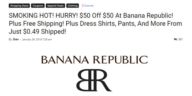 A coupon code posted to Dan's Deals promised $50 off any cart totaling $50 or more, but hours later customers say Banana Republic canceled their orders.