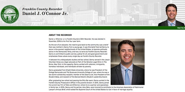 """Daniel O'Connor's Franklin County Recorder bio page includes: """"After graduating law school and passing the Ohio Bar exam, Danny worked in the Franklin County Prosecutor's Office in the juvenile division. In 2014, Danny joined his current law firm of Weis and O'Connor, where he is a partner and specializes in family law. In 2015, Danny and his partner, Amy Weis, were honored to contribute to the American Association of Matrimonial Lawyer's Amicus Brief, which asked the Supreme Court of the United States to rule in favor of marriage equality."""""""