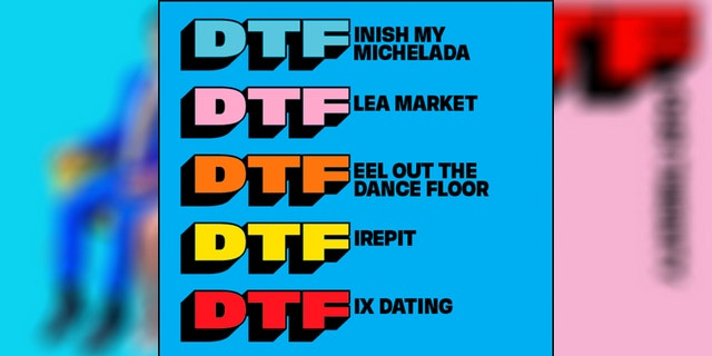 """The colorful ads center around the acronym DTF, which typically stands for """"down to f--k,"""" but instead has alternative phrases for the F."""