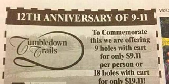 """Officials at Tumbledown Trails Golf Course in Verona apologized for the tasteless pitch late Monday, offering would-be golfers """"9 holes with cart for only $9.11 per person or 18 holes with cart for only $19.11!"""" The ad appeared earlier Monday in the Wisconsin State Journal and sparked widespread outrage online."""