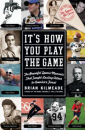 """It's How You Play the Game"" by Brian Kilmeade"