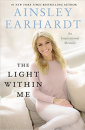 """The Light Within Me"" by Ainsley Earhardt"