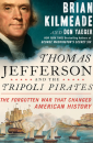 "Thomas Jefferson and the Tripoli Pirates"" by Brian Kilmeade"