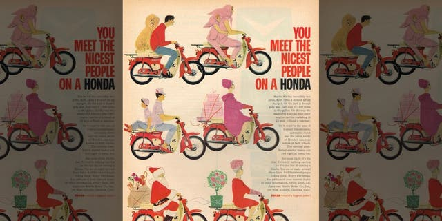 The Super Cub was advertised in the 1960s with the slogan: You Meet the Nicest People on a Honda.