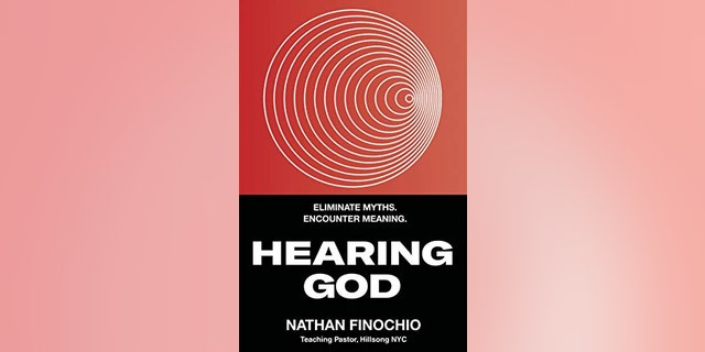 """Nathan Finochio, Hillsong Church teaching pastor, authored the book, """"Hearing God: Eliminate myths. Encounter meaning."""""""