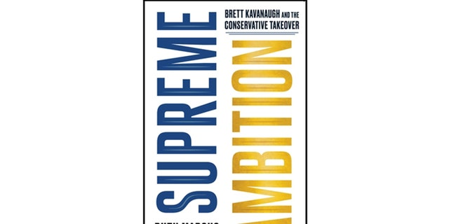 """Supreme Ambition: Brett Kavanaugh and the Conservative Takeover"" has been panned by critics who were involved in Kavanaugh's confirmation process."