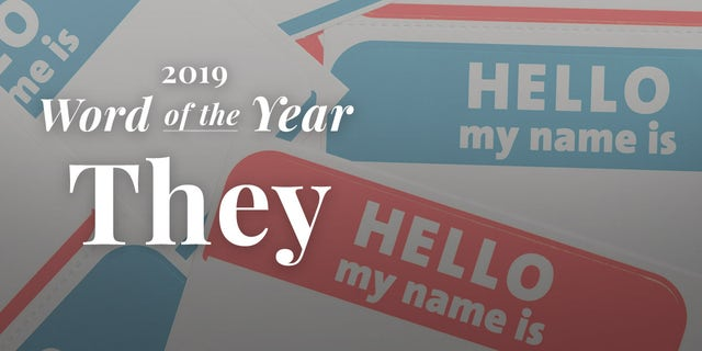 Westlake Legal Group word-of-the-year-2019-they_PR-002 'They' declared 2019 'word of the year' by Merriam-Webster Janine Puhak fox-news/lifestyle fox news fnc/lifestyle fnc dd43bbea-4410-593e-b118-20b2904ebccb article