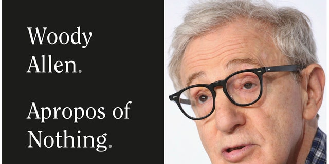 """Apropos of Nothing,"" an autobiography by Woody Allen, will be released on April 7. (Grand Central Publishing via AP, left, and AP Photo)"