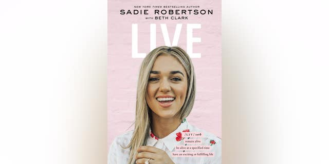 'Live: Remain Alive, be Alive at a Specified Time, Have an Exciting or Fulfilling Life,' by Sadie Robertson.