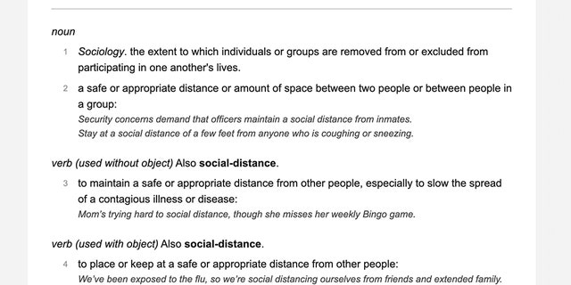 The definitions of existing entries like social distance have also been edited to reflect their current, critical usage in everyday exchanges on COVID-19. ?