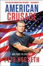 """American Crusade: Our Fight to Stay Free"" by Pete Hegseth"