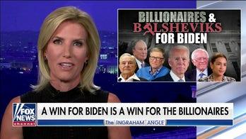 Ingraham: Biden 'propped up' by 'unholy alliance of Billionaires and 'Bolsheviks'