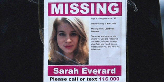 A poster asks people for any information about missing woman Sarah Everard, in the Clapham Common area of London, Monday March 8, 2021. New CCTV os missing 33-year old Everard has been discovered during the police investigation to find Everard who left a nearby friend's house last Wednesday evening to walk home, but has not been heard of since. (Kirsty O'Connor/PA via AP)