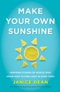 """""""Make Your Own Sunshine"""" by Janice Dean"""
