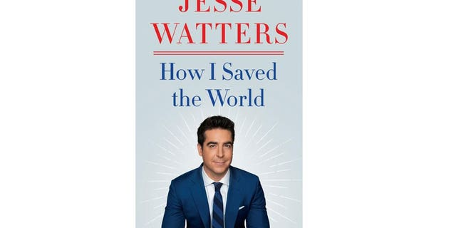 Jesse Watters: 'How I Save the World' is a chance to respond to my mom's texts without being challenged
