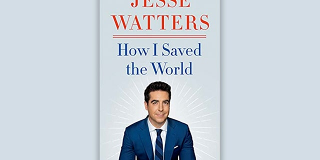 """Jesse Watters' """"How I Saved the World"""" hit retailers on Tuesday."""